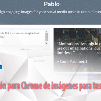 Extensión para Chrome de imágenes para tus publicaciones.