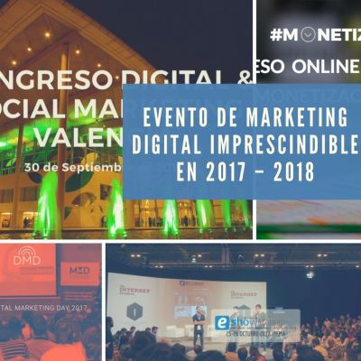 Evento de Marketing Digital imprescindible en 2017 – 2018