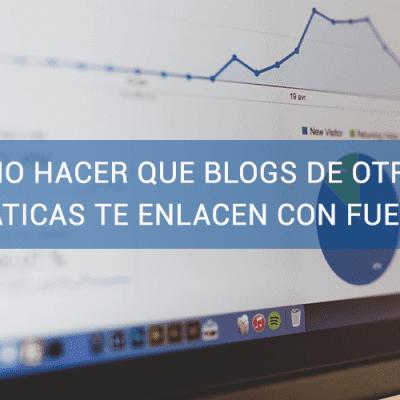 Cómo hacer que blogs de otras temáticas te enlacen con fuerza