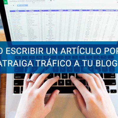 Cómo escribir un artículo popular que atraiga tráfico a tu blog