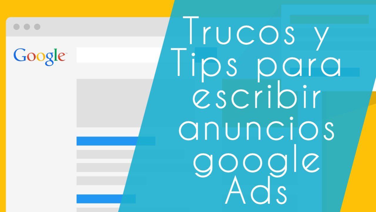 Trucos y Tips para escribir anuncios google Ads